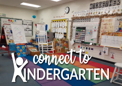 Image of a kindergarten classroom with the words Connect to Kindergarten